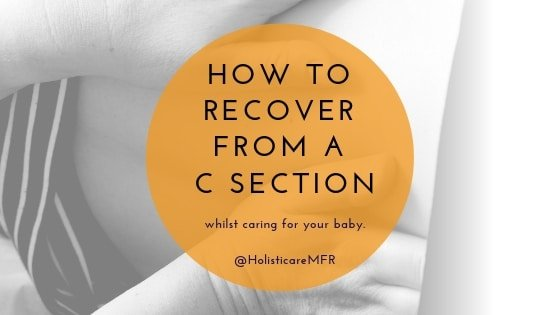 How to Recover from a Caesarean Section While Caring for your New Baby by Nikki Robinson MCSP
