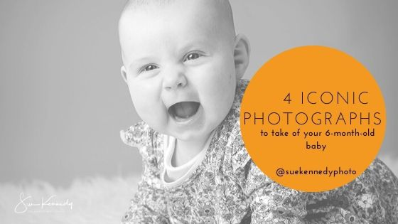 4 iconic photographs to take of your 6-month-old baby