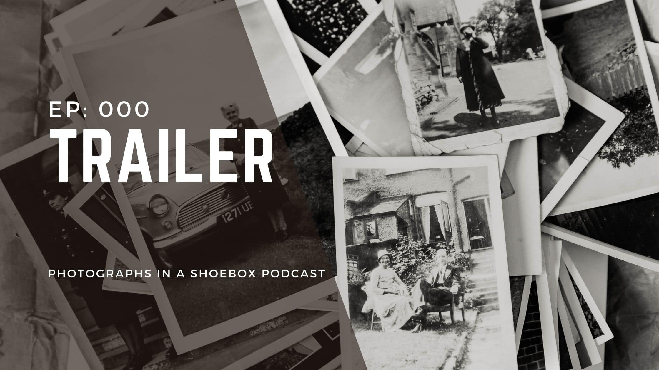 artwork for photographs in a shoebox podcast trailer