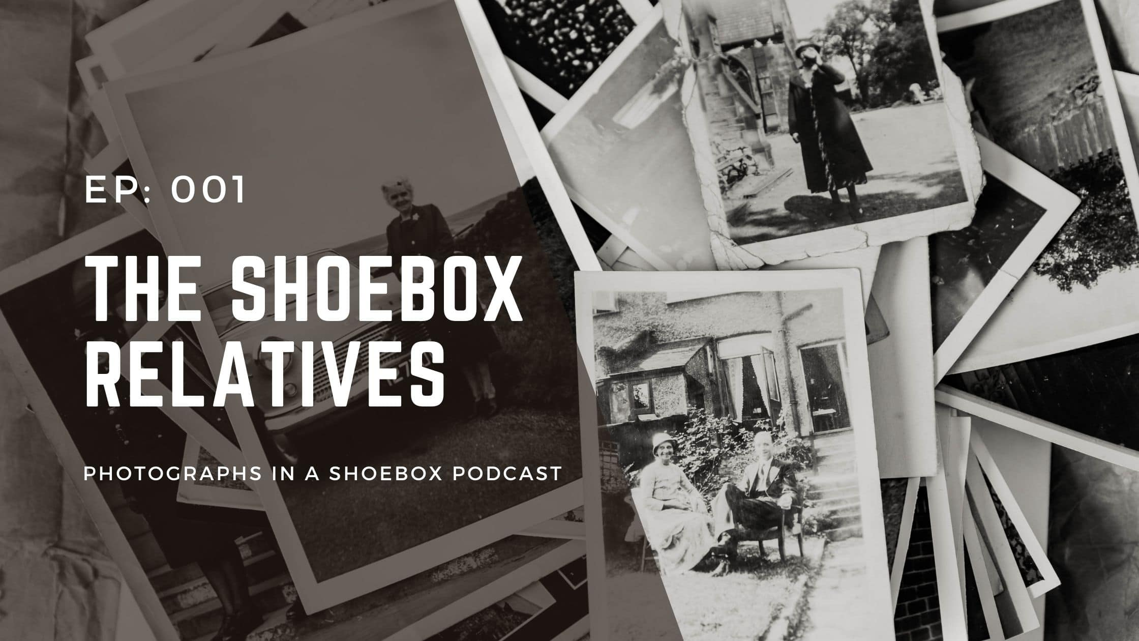 artwork for photographs in a shoebox podcast episode 001