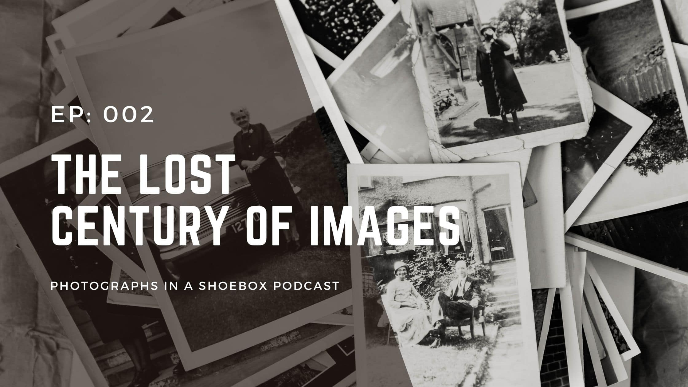 podcast episode graphic title the lost century of images