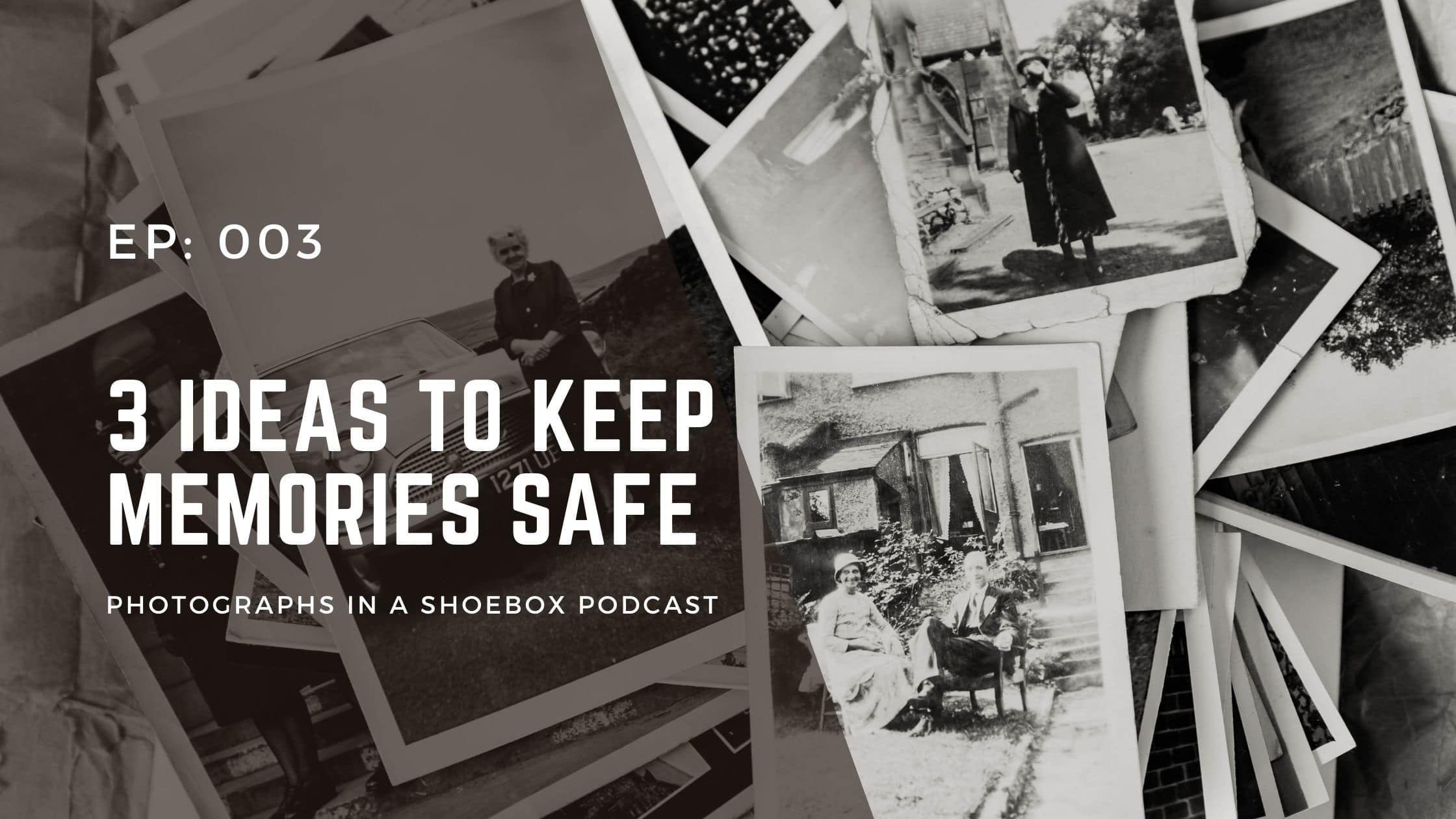 artwork for photographs in a shoebox podcast episode 3