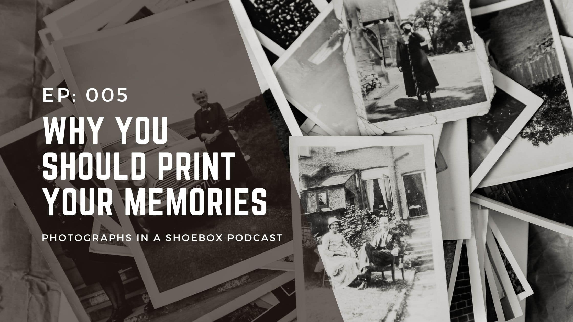 artwork for photographs in a shoebox podcast episode 5