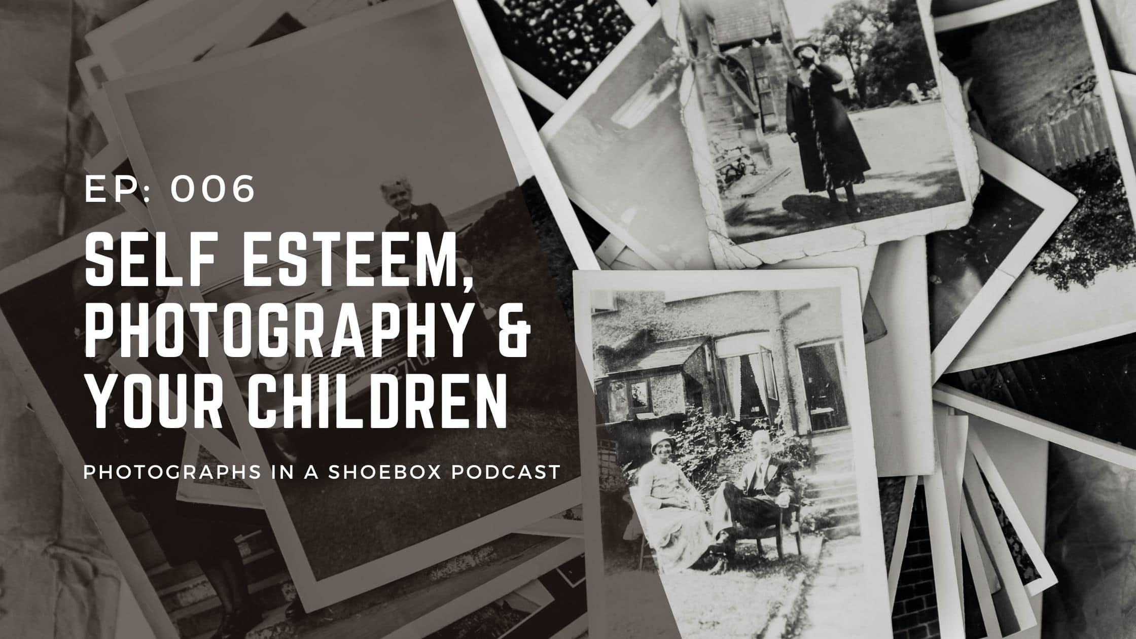 artwork for photographs in a shoebox podcast episode 6