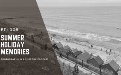 Ep 008 Preserving Summer Holiday Memories