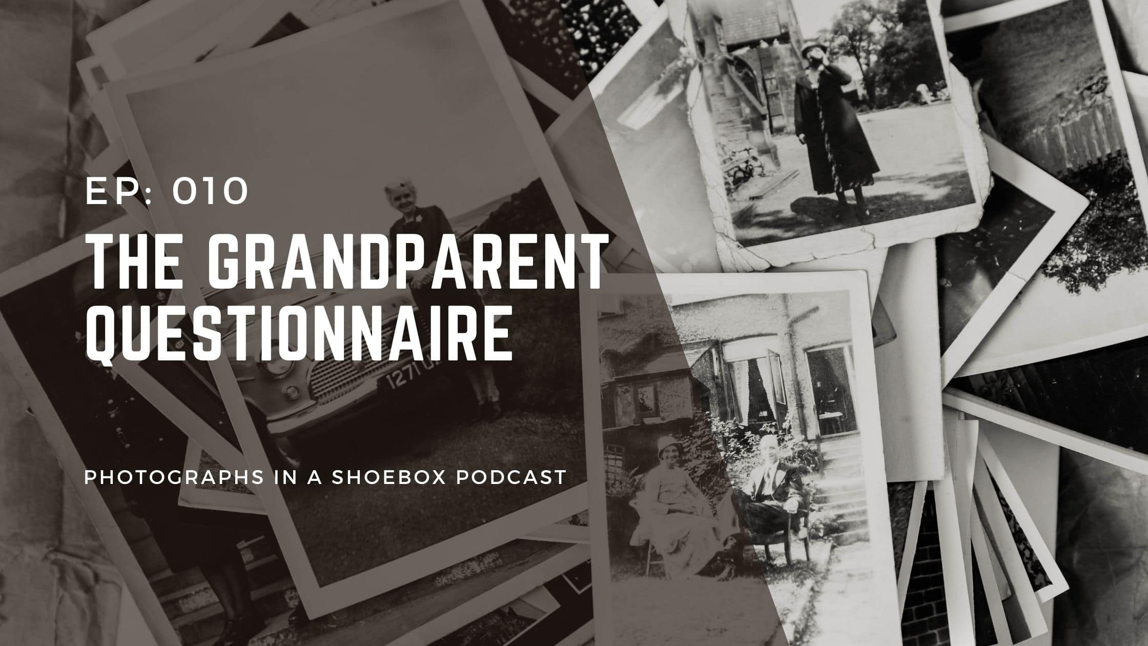 Podcast titile image for ep010 the grandparent questionnaire