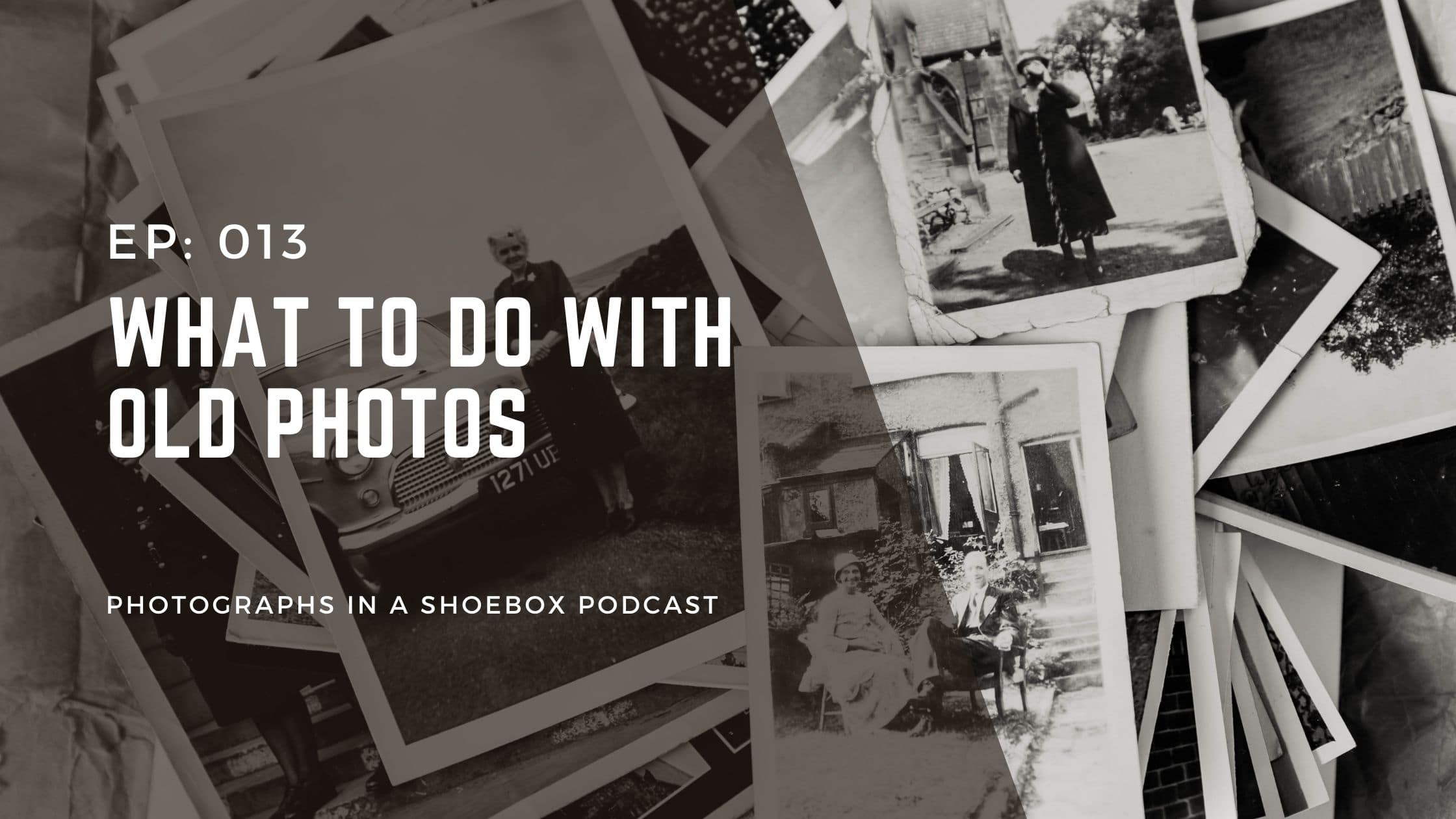 podcast title graphic: what to do with old photos