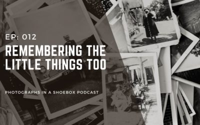 Ep 012 Remembering the little things too